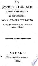Il Sospetto funesto. Dramma per musica [in two acts].