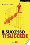 Il successo ti succede