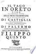 Il Tago in Oreto cioe La ricca vena delle muse palermitane su l'allegrezze di Castiglia nel saggio di pochi fra li molti componimenti poetici che corsero per le strade di Palermo celebrandosi la vittoria, ed il trionfo ...