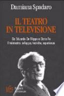Il teatro in televisione da Eduardo De Filippo a Dario Fo