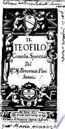 Il Teofilo comedia spirituale del r.do m. Benvenuto Flori sanese