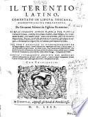 Il Terentio latino, comentato in lingua toscana, e ridotto a la sua vera latinita