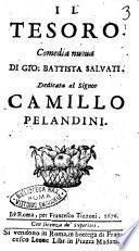 Il tesoro comedia nuoua di Gio. Battista Saluati. Dedicata al signor Camillo Pelandini
