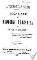 Il tesoro della salute manuale di medicina domestica per Antonio Balbiani