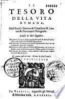 Il Tesoro della vita humana, dell' eccell. dottore... M. Leonardo Fioravanti,... di nuovo posto in luce..
