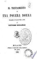 Il testamento di una povera donna dramma in quattro atti di Vittore Ducange