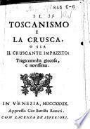 Il Toscanismo e la Crusca; o sia, Il Cruscante impazzito: tragicomedia giocosa, e novissima