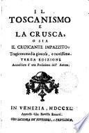 Il Toscanismo e la Crusca, o sia il Cruscante impazzito: tragicommedia giocosa, e novissima