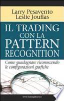 Il trading con la pattern recognition. Come guadagnare riconoscendo le configurazioni grafiche