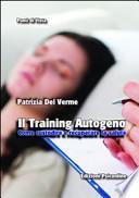 Il training autogeno. Come custodire e recuperare la salute