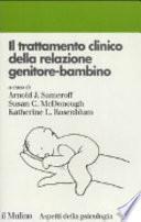 Il trattamento clinico della relazione genitore-bambino