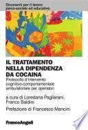Il trattamento nella dipendenza da cocaina. Protocollo d'intervento cognitivo comportamentale ambulatoriale per operatori