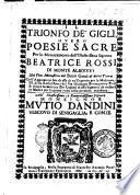 Il trionfo de' gigli ouero poesie sacre per lo monacamento dell'illustrissima signora Beatrice Rossi di Monte Alboddo ...