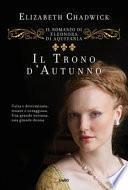 Il trono d'autunno. Il romanzo di Eleonora d'Aquitania