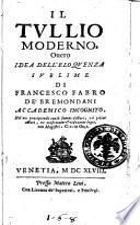 Il Tullio moderno, Ouero idea dell'eloquenza sublime di Francesco Fabro de'Bremondani accademico incognito
