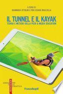 Il tunnel e il kayak. Teoria e metodo della peer & media education