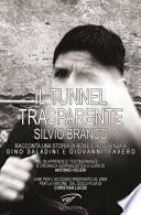 Il tunnel trasparente. Silvio Branco racconta una storia di boxe e resilienza a Gino Saladini e Giovanni Favero