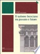 Il turismo bresciano tra passato e futuro