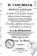 Il vade-mecum del medico giovane contenente un compendio di medicina pratica nel quale le malattie sono disposte in ordine nosografico; un ristretto di farmacologia di F.T.M. Bourgeoise