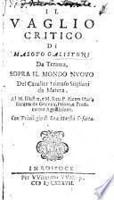 Il Vaglio critico di M. G. ... sopra il Mondo Nuovo del Cavalier T. Stigliani da Matera. [With an introduction, signed, Carlo Galistoni, i.e. Angelico Aprosio.]