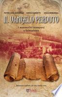 Il Vangelo perduto. I manoscritti scomparsi della Valmadonna