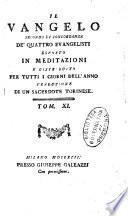 Il Vangelo secondo la concordanza de' quattro evangelisti esposto in meditazioni e distribuito per tutti i giorni dell'anno. Traduzione di un sacerdote torinese. Tom. 1 [-12.]
