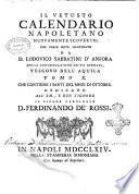 Il vetusto calendario Napoletano nuovamente scoverto, con varie note illustrato dal p.d. Lodovico Sabbatini d'Anfora ... Tomo 1. [-12.] ..