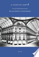 Il viaggio nel tempo. Le foto più belle dalla pagina Facebook «Milano sparita e da ricordare». Ediz. illustrata