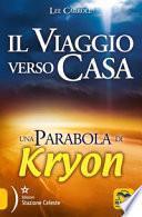 Il viaggio verso casa. Una parabola di Kryon