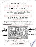 Ildephonsi Perez de Lara Toletani ... De anniversarüs et capellanüs libri duo ...