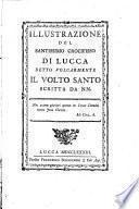 Illustrazione del Santissimo Crocifisso di Lucca detto volgarmente il Volto santo scritta da NN