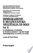 Immigrazione e multicultura nell'Italia di oggi: La cittadinanza e l'esclusione, la frontiera adriatica e gli altri luoghi dell'immigrazione, la società e la scuola