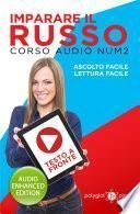 Imparare il russo - Lettura Facile - Ascolto Facile - Testo a Fronte: Corso Audio, Num. 2