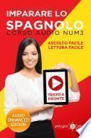 Imparare lo spagnolo - Lettura Facile - Ascolto Facile - Testo a Fronte: Corso Audio, Num. 3