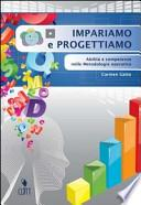 Impariamo e progettiamo. Abilità e competenze nelle metodologie operative. Con espansione online. Per le Scuole superiori