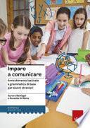 Imparo a comunicare. Arricchimento lessicale e grammatica di base per alunni stranieri