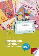 Imparo con i lapbook - Italiano, storia e geografia - Classe terza