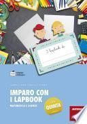 Imparo con i lapbook - Matematica e scienze - Classe quinta
