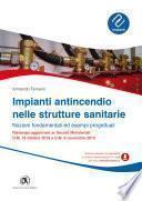 Impianti antincendio nelle strutture sanitarie - Nozioni fondamentali ed esempi progettuali
