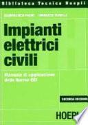 Impianti elettrici civili. Manuale di applicazione delle norme CEI
