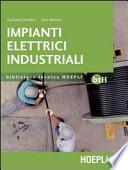 Impianti elettrici industriali. Schemi e apparecchi nell'industria e nell'artigianato