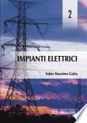 Impianti Elettrici Vol.2