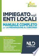 Impiegato negli Enti Locali. Manuale completo per la preparazione al concorso