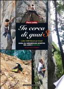 In cerca di guai 3. Guida all'arrampicata sportiva nel Lazio e dintorni