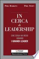 In cerca di leadership. Che cosa ha reso grandi i grandi leader