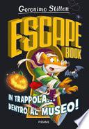 In trappola... dentro al museo! Escape book