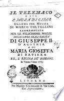 Il Telemaco o sia l' Isola di Circe, dramma per musica di Marco Coltellini rappresentato per le felicissime nozze delle sacre reali maesta di Giuseppe 2. d'Austria e di Maria Gioseffa di Baviera re, e regina de' romani. In Vienna l'anno 1765