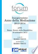 Inaugurazione Anno della Mediazione 2013-2014. Atti.