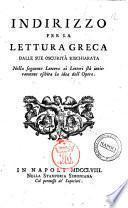 Indirizzo per la lettura greca dalle sue oscurita rischiarata nella seguente lettera ai lettori sta intieramente esibita la idea dell'Opera [Januarius Xystus]