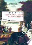 Individualismo democratico. Emerson, Dewey e la cultura politica americana